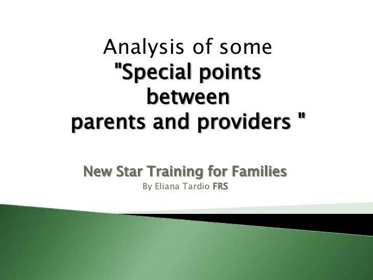 """Analysis of some """"Special points between parents and providers """"<br />New Star Training for Families<br />By Eliana Tardio..."""