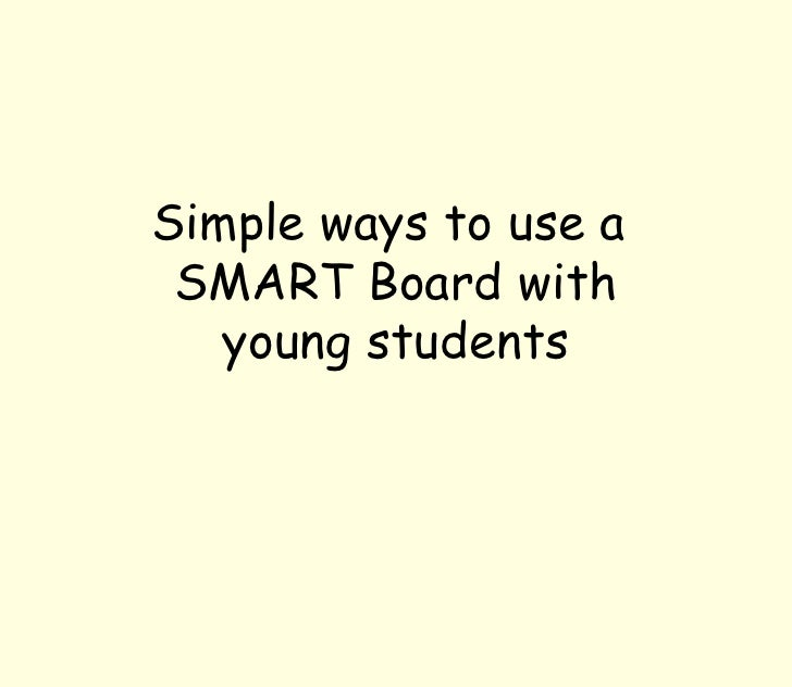Simple ways to use a  SMART Board with young students