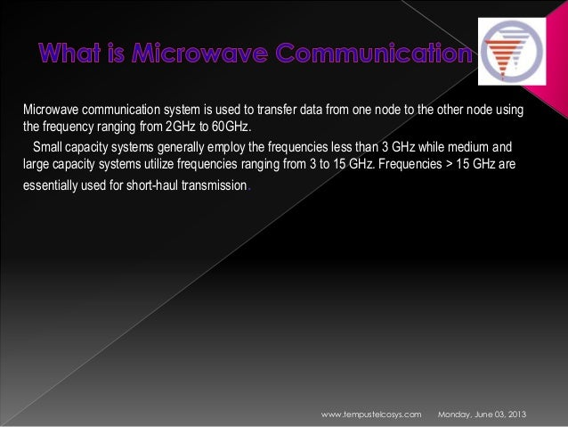 significance of microwave communications Basics of the spectrum analyzer you find yourself working in communications, especially in rf and microwave communications.