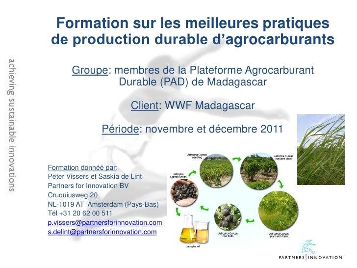 Formation sur les meilleures pratiquesde production durable d'agrocarburants       Groupe: membres de la Plateforme Agroca...