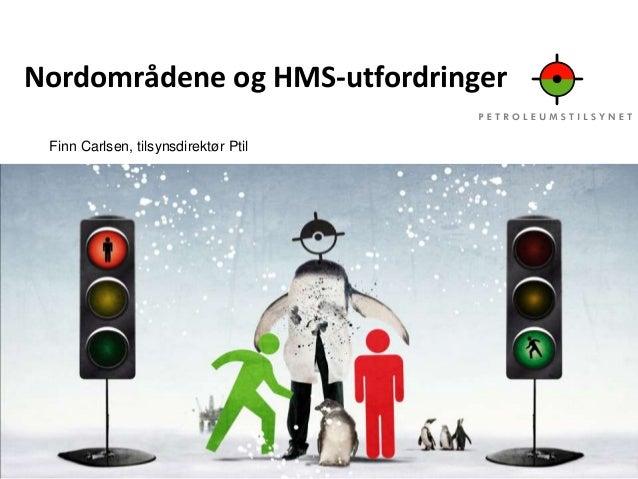 Trainingportal #hms2013   nordområdene og hms-utfordringer - ptil - finn carlsen