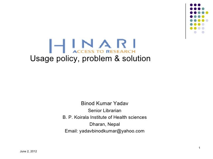Usage policy, problem & solution                        Binod Kumar Yadav                            Senior Librarian     ...