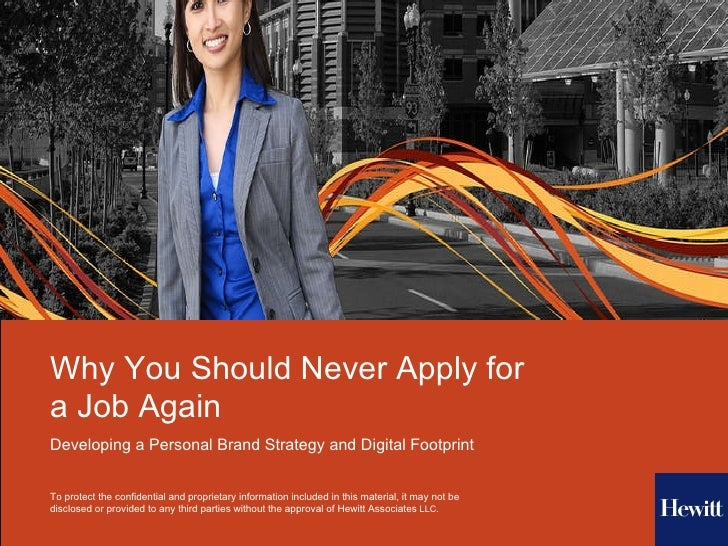 Why You Should Never Apply for a Job Again Developing a Personal Brand Strategy and Digital Footprint