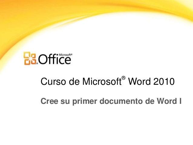 ®  Curso de Microsoft Word 2010 Cree su primer documento de Word I