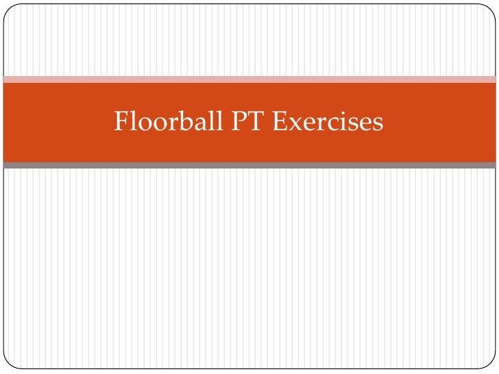 Floorball PT Exercises<br />