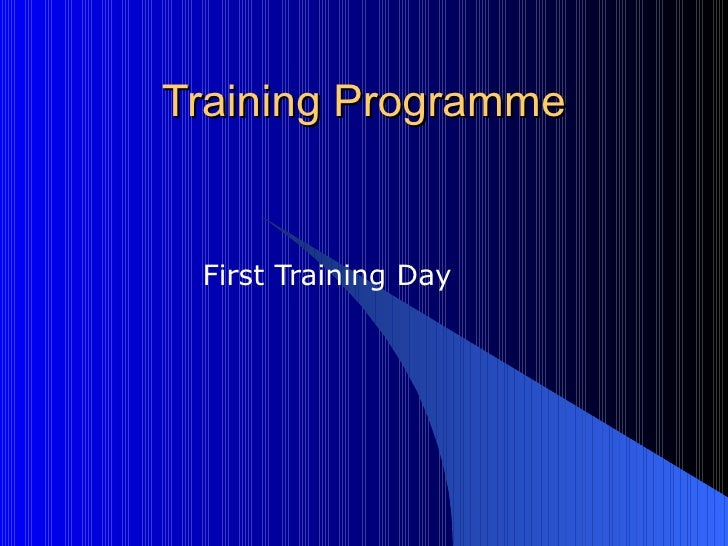 Training Programme First Training Day