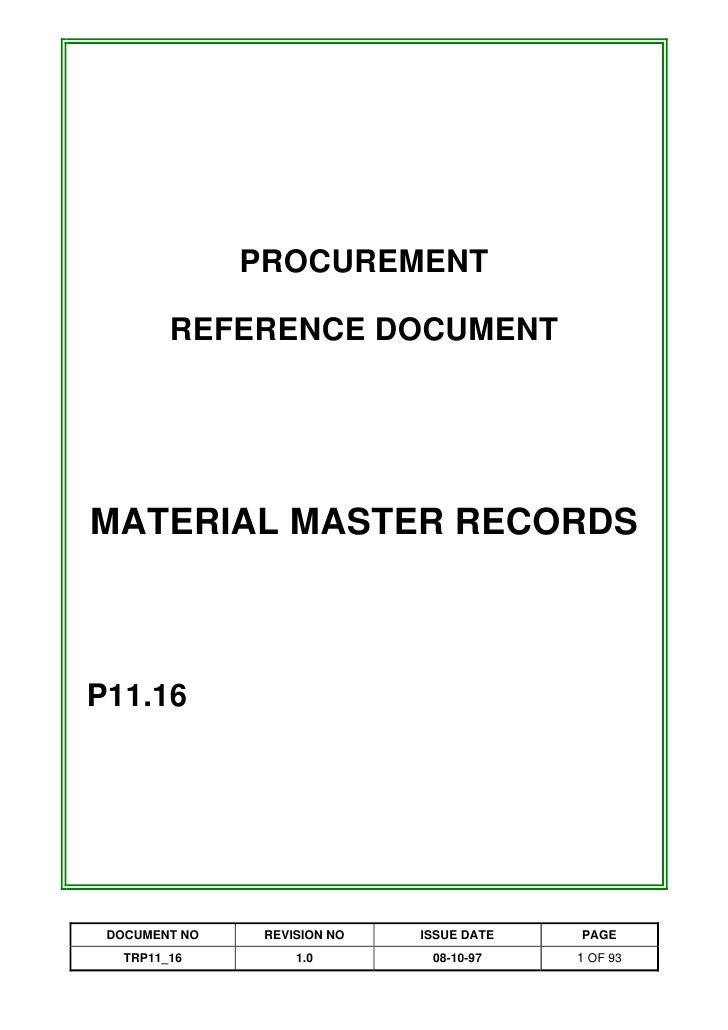 PROCUREMENT           REFERENCE DOCUMENT     MATERIAL MASTER RECORDS    P11.16      DOCUMENT NO    REVISION NO   ISSUE DAT...