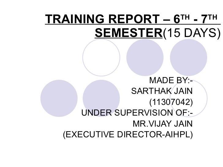 Training report – 6 th   7th  semester(15 days - copy