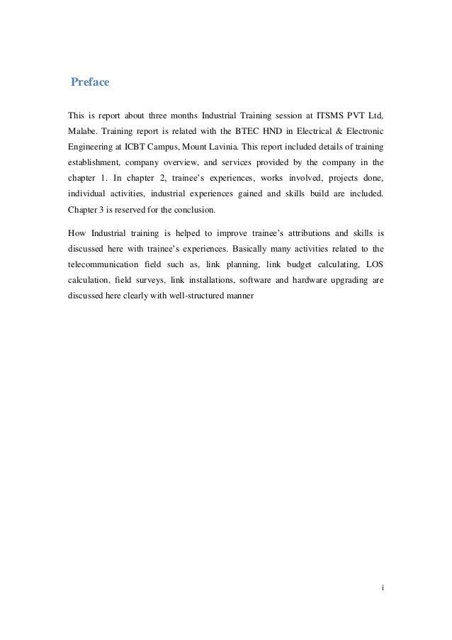 i Preface This is report about three months Industrial Training session at ITSMS PVT Ltd, Malabe. Training report is relat...
