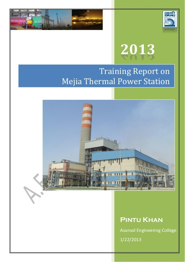 2013         Training Report onMejia Thermal Power Station              Pintu Khan              Asansol Engineering Colleg...