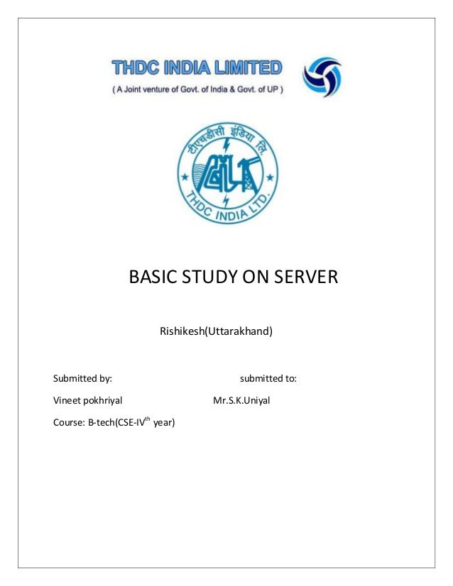 BASIC STUDY ON SERVER Rishikesh(Uttarakhand) Submitted by: submitted to: Vineet pokhriyal Mr.S.K.Uniyal Course: B-tech(CSE...