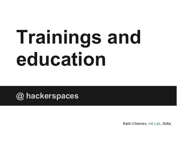 Trainings and education at hackerspaces