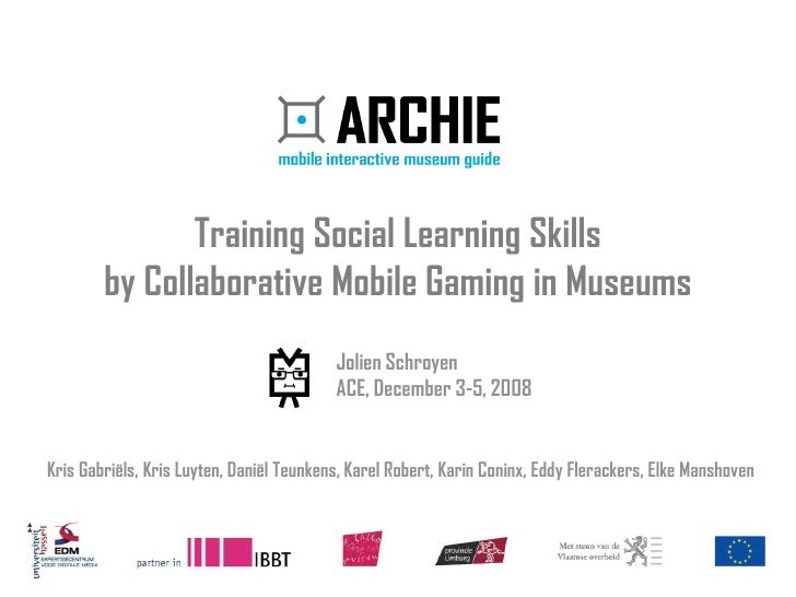 Training Social Learning Skills by Collaborative Mobile Gaming in Museums - ACE 2008