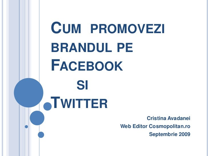 Cum promovezi brandul pe Facebook si Twitter (septembrie 2009)