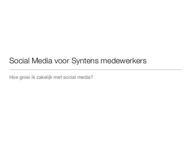 Social Media voor Syntens medewerkersHoe groei ik zakelijk met social media?