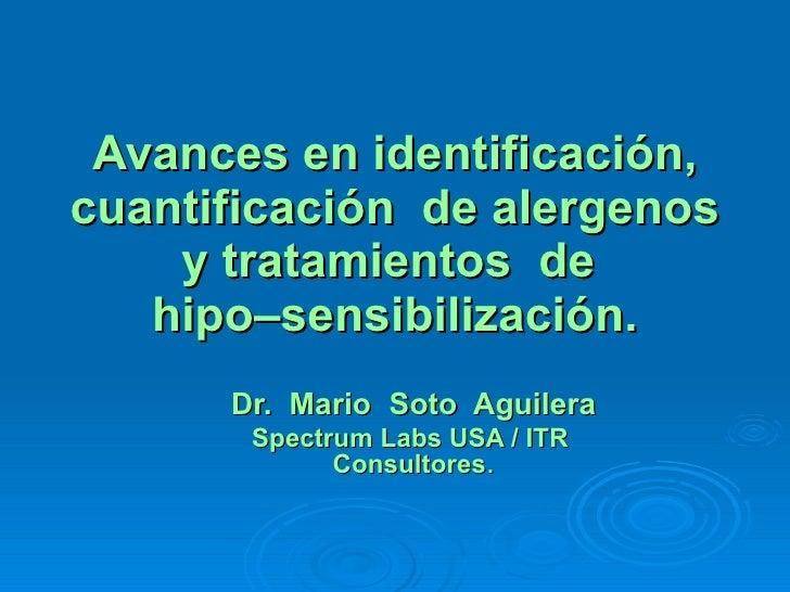 Alergias  en animales: Alergenos, Panel para Chile,Metodología SPOT, Hiposensiblización.