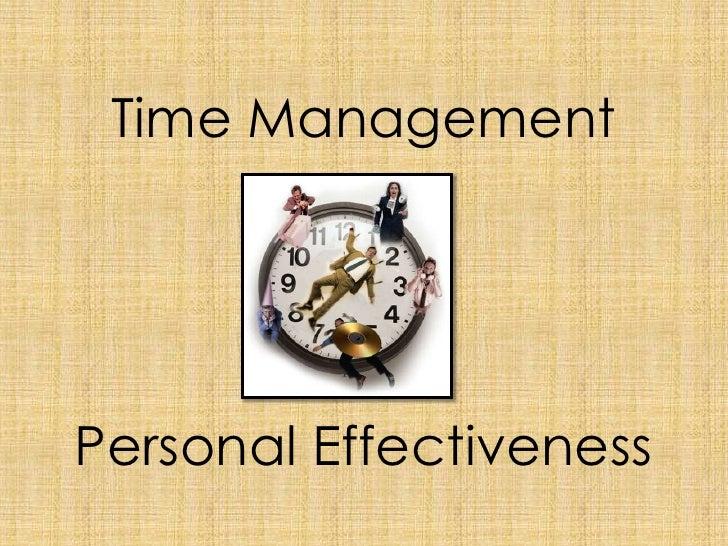Time ManagementPersonal Effectiveness<br />