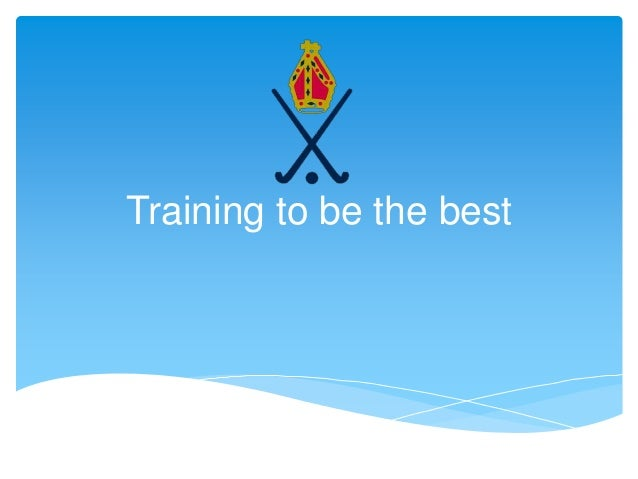 Training to be the best