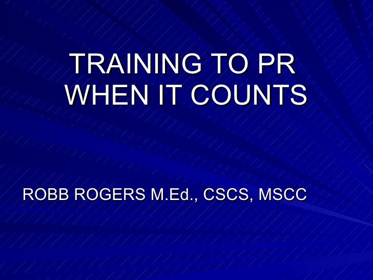 Training To Pr When It Counts