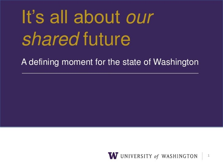 It's all about our sharedfuture<br />A defining moment for the state of Washington <br />1<br />
