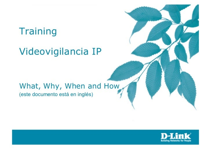 Training Videovigilancia IP: What, Why, When and How