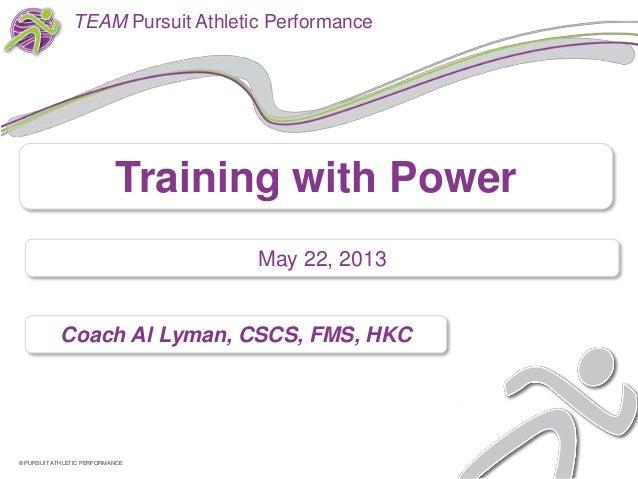 Coach Al Lyman, CSCS, FMS, HKC© PURSUIT ATHLETIC PERFORMANCE© PURSUIT ATHLETIC PERFORMANCETEAM Pursuit Athletic Performanc...