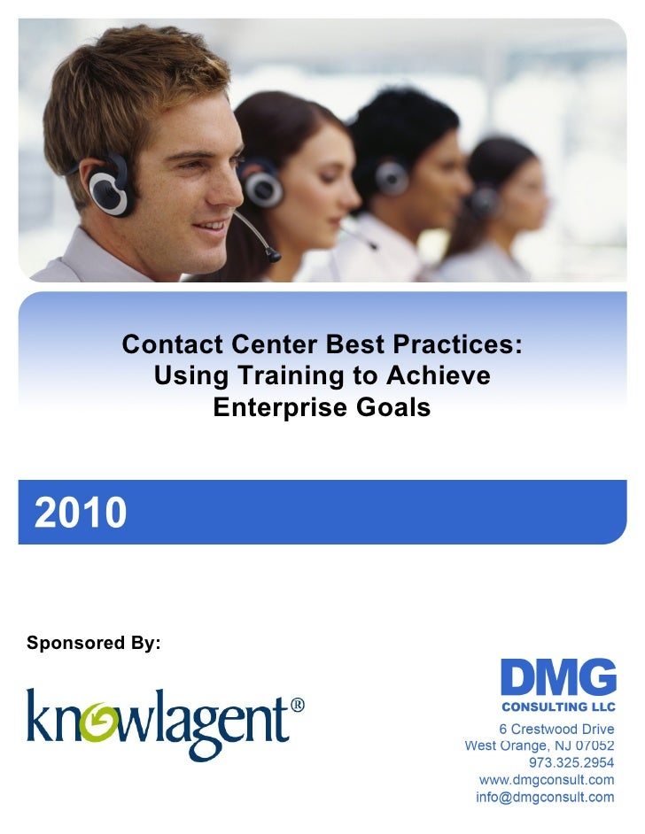 Contact Center Best Practices:            Using Training to Achieve                Enterprise Goals     Sponsored By: