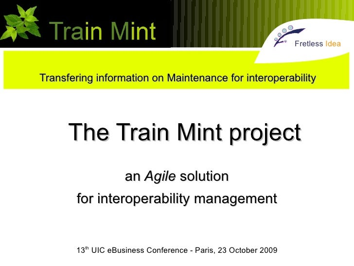 Fretless Idea    Transfering information on Maintenance for interoperability           The Train Mint project             ...