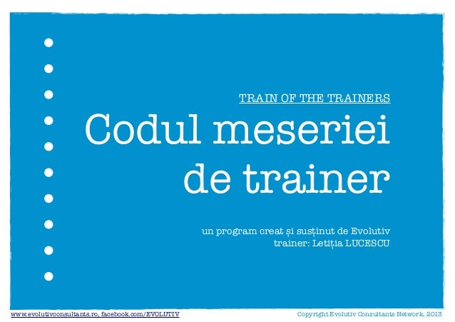 Codul meseriei de trainer - Evolutiv (Train of the Trainers acreditat international ITOL)
