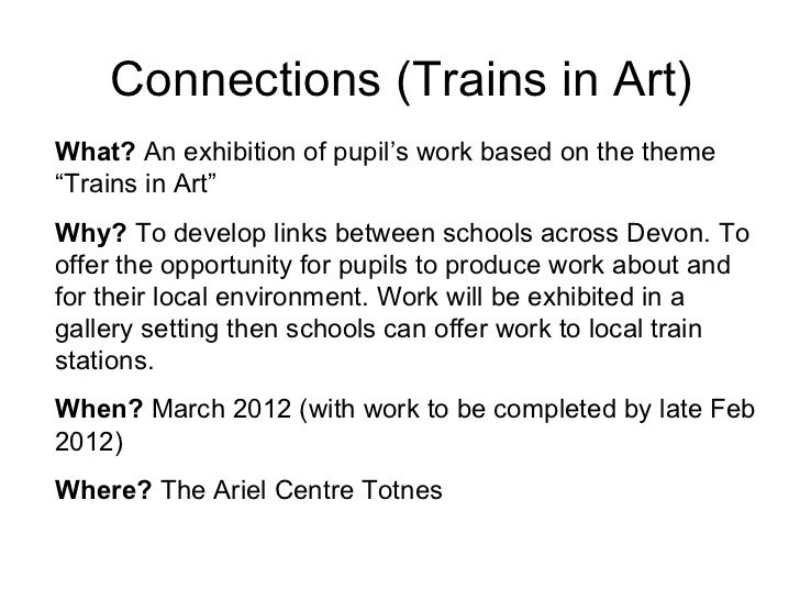 "Connections (Trains in Art) What?  An exhibition of pupil's work based on the theme ""Trains in Art"" Why?  To develop links..."