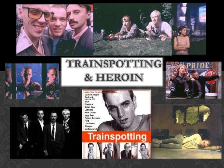 TRAINSPOTTING  & HEROIN
