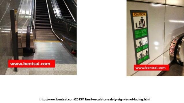 http://www.bentsai.com/2013/11/mrt-escalator-safety-sign-is-not-facing.html