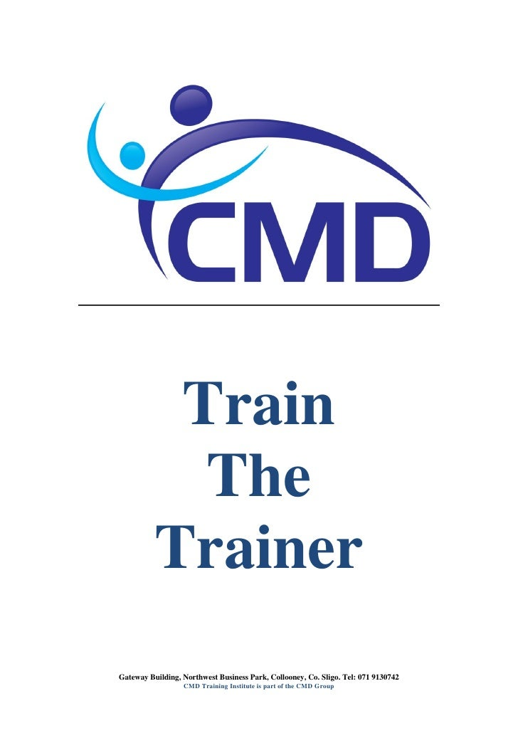 Train             The           Trainer Gateway Building, Northwest Business Park, Collooney, Co. Sligo. Tel: 071 9130742 ...
