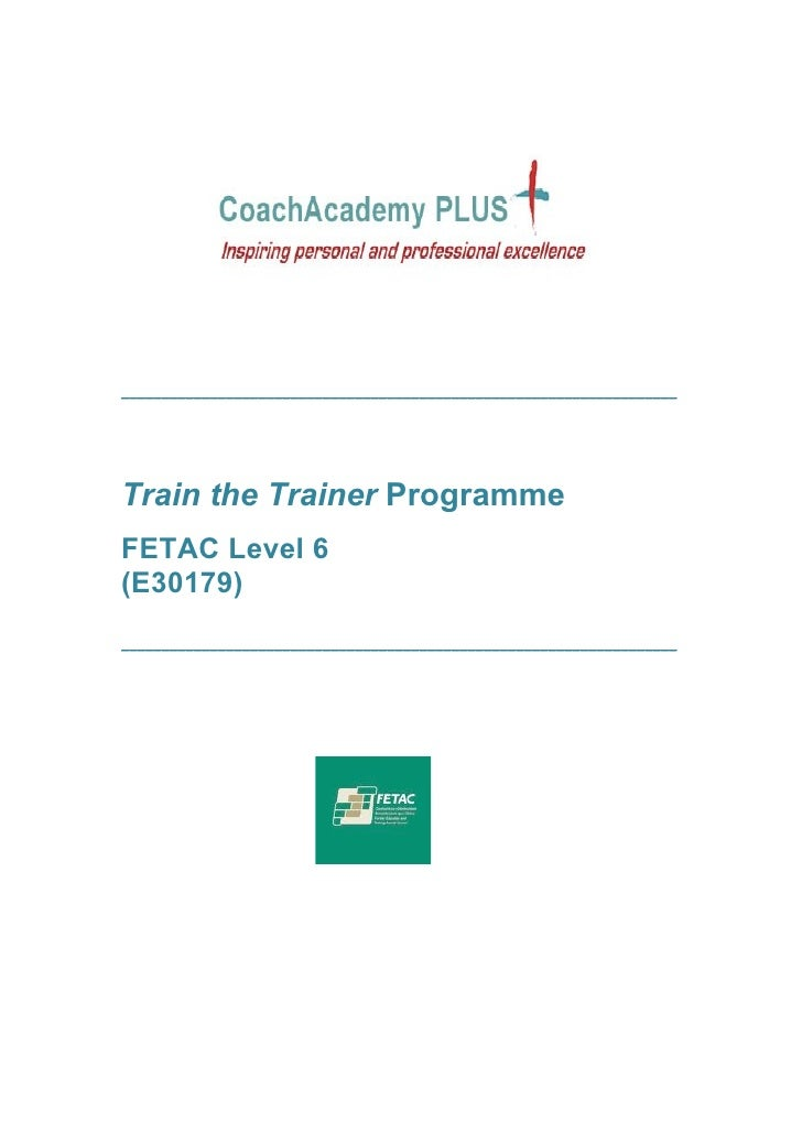 _____________________________________________________________________Train the Trainer ProgrammeFETAC Level 6(E30179)_____...