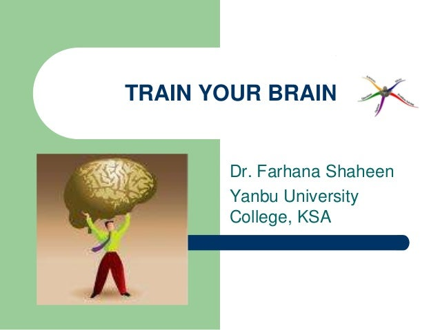 Train Your Brain Dr. Farhana Shaheen