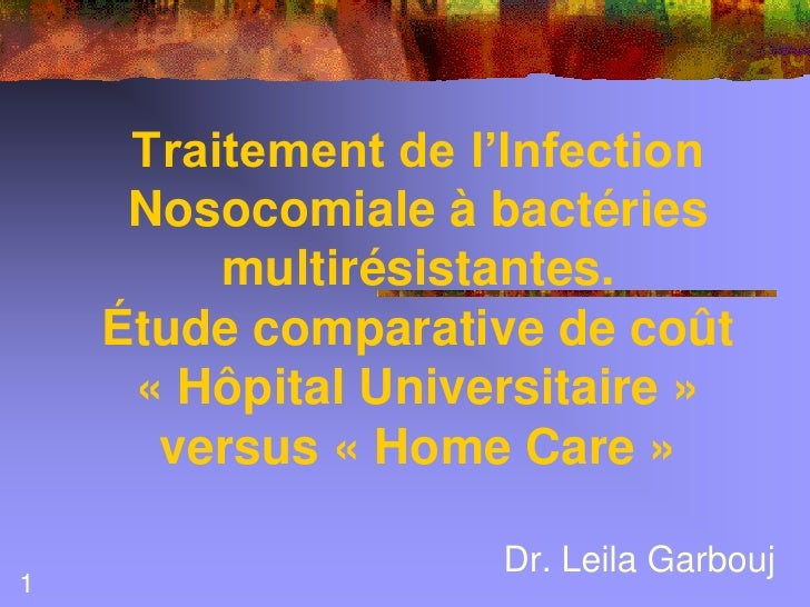 Traitement de l'Infection     Nosocomiale à bactéries         multirésistantes.    Étude comparative de coût     « Hôpital...