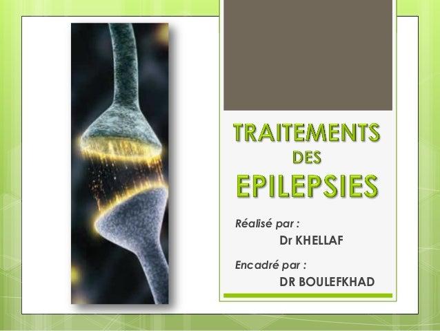 Réalisé par : Dr KHELLAF Encadré par : DR BOULEFKHAD