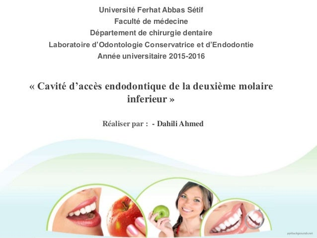 Université Ferhat Abbas Sétif Faculté de médecine Département de chirurgie dentaire Laboratoire d'Odontologie Conservatric...