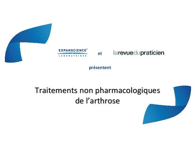 etprésententTraitements non pharmacologiquesTraitements non pharmacologiquesde l'arthrosede l'arthrose