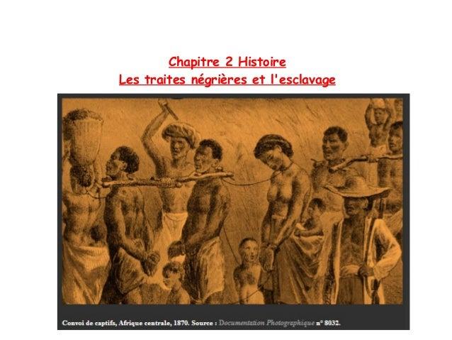 Chapitre 2 Histoire Les traites négrières et l'esclavage