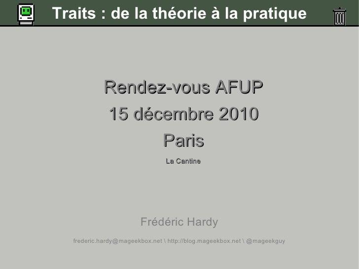 Traits : de la théorie à la pratique            Rendez-vous AFUP            15 décembre 2010                  Paris       ...