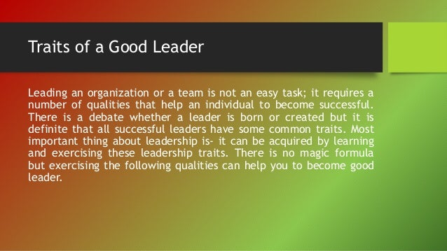 """two characteristics of a leader In this article, we take an in-depth look at some of the important leadership qualities that separate good leaders from a bad one 1 honesty and integrity the 34th president of united states, dwightdeisenhower once said, """"the supreme quality of leadership is unquestionably integrity."""