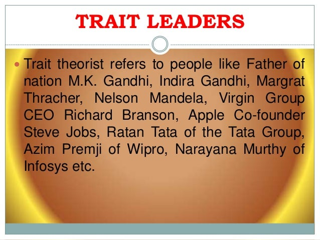indira gandhi leadership style trait theory Ghandi leadership - download as pdf  evidence attesting to the trait of contentiousness in indira gandhi's  indira gandhi's leadership style and personality.