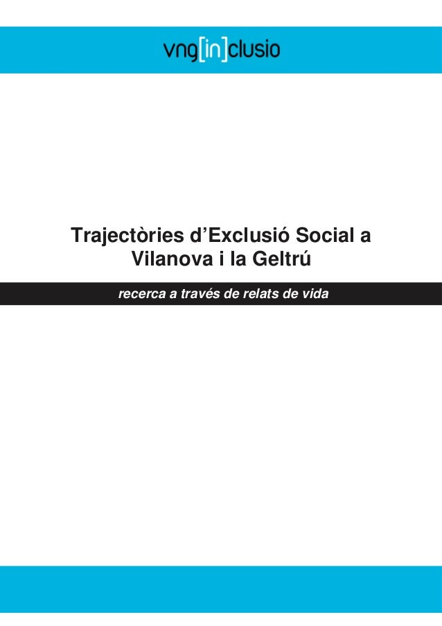 Trajectòries d'exclusió social a vilanova i la geltrú: a través dels relats de vida