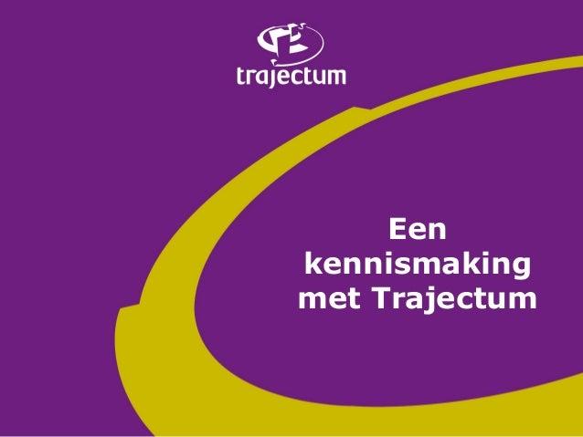 Trajectum kennismaking 2014
