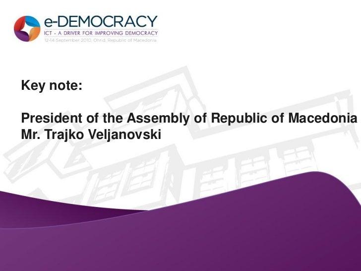 Key note:President of the Assembly of Republic of MacedoniaMr. Trajko Veljanovski