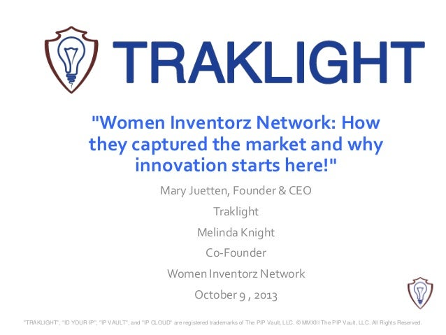 """Women Inventorz Network: How they captured the market and why innovation starts here!"" Mary Juetten, Founder & CEO Trakli..."