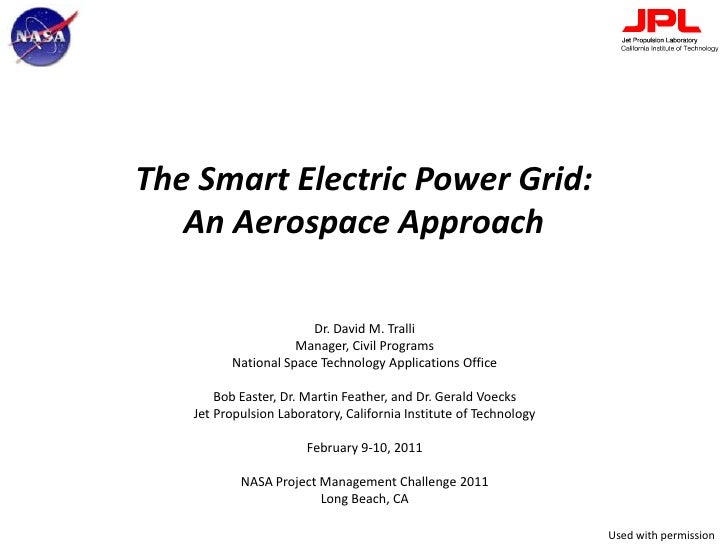The Smart Electric Power Grid:An Aerospace Approach<br />Dr. David M. Tralli<br />Manager, Civil Programs<br />National Sp...