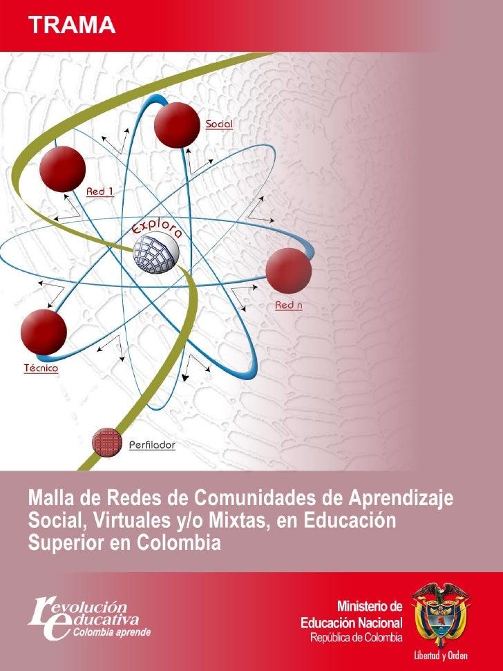 TRAMA: Malla de Redes de Comunidades de Aprendizaje Social, Virtuales y/o Mixtas, en Educaciòn Superior en Colombia