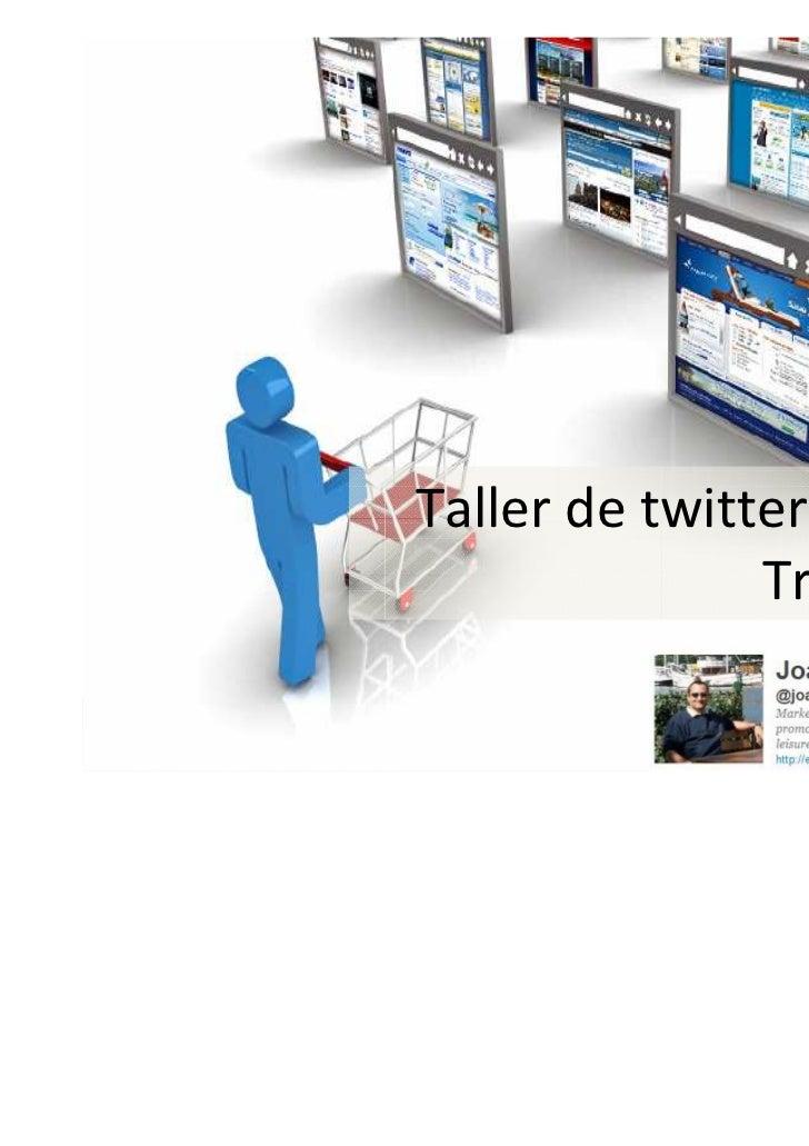 Taller de twitter avanzado               Trama 2011